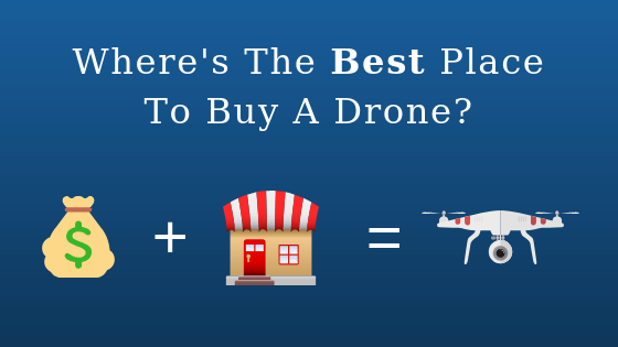 "blue background blog title with the text, ""Where's the best place to buy a drone?"" with a graphic below showing a money symbol, a store and a drone"